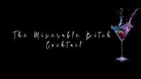 The Miserable Bitch Cocktail