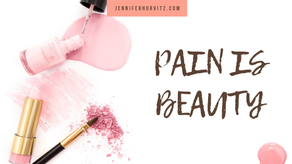 Pain is Beauty.