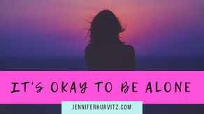 It's Okay to be Alone