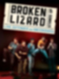 Broken Lizard stands up poster