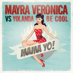 Mayra Veronica Vs Yolanda Be Cool
