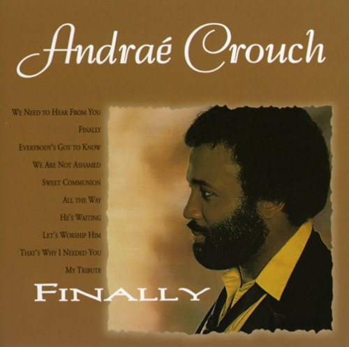 "Andrae Crouch ""Finally"""