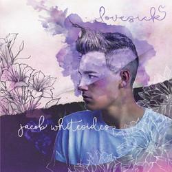 Jacob Whitesides- Lovesick