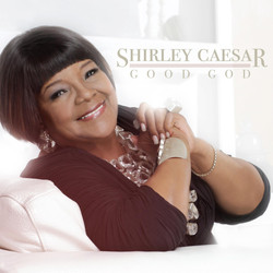 "Shirley Caesar ""Good God"""