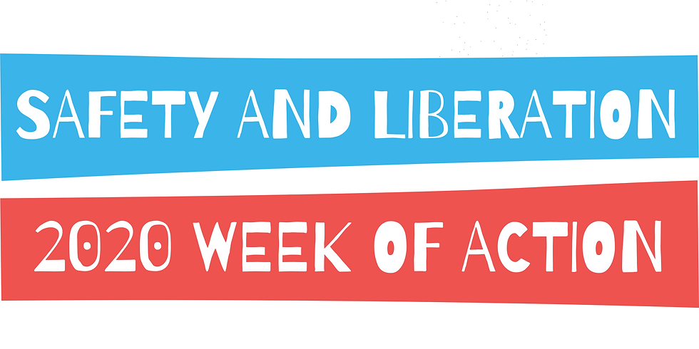 Safety & Liberation Week of Action