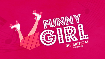 MUSICAL | 'Funny Girl: The Musical in Concert'