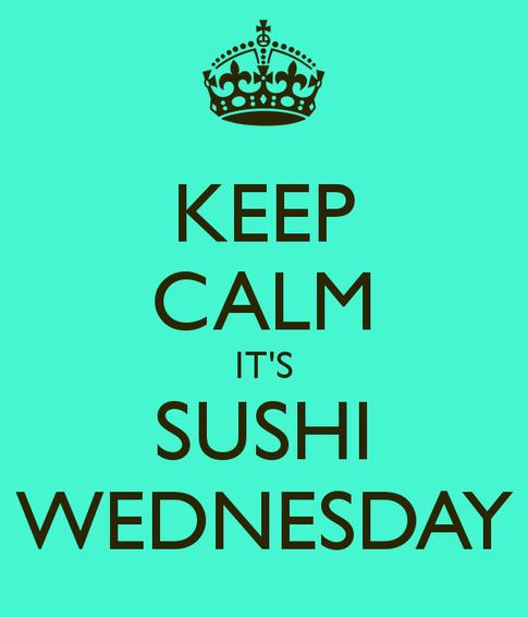 SUSHI WEDNESDAY