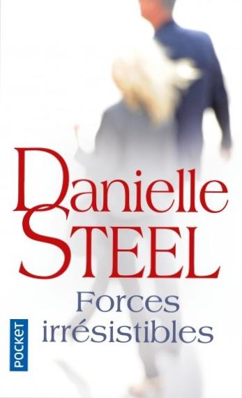 Danielle Steel - Forces Irrésistibles