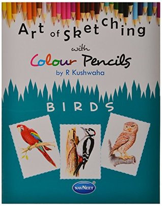 Art of Sketching with Colour Pencils - Birds