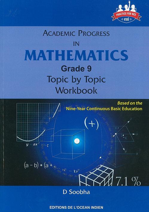 Academic Progress in Mathematics Grade 9 Topic by Topic Workbook - D.Soobha