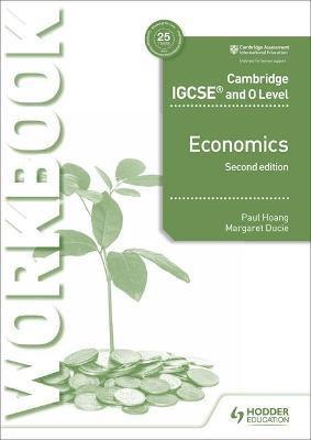 Cambridge IGCSE & O Level Economics Workbook 2nd Ed - P.Hoang / M.Ducie