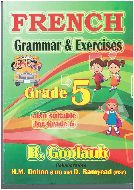 French Grammar & Exercises Grade 5 - B.Goolaub