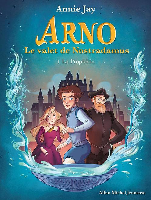 Arno LeValet de nostradamus - La Prophetie