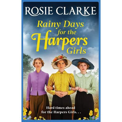 Rosie Clarke - Rainy Days for the Harpers Girls