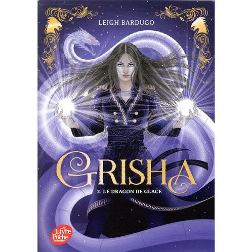 Grisha Le Dragon de Glace Tome 2 - Leigh Bardugo