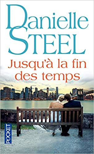 Danielle Steel - Jusqu'a la fin des temps