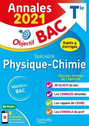 Objectif BAC Annales 2021 Physique - Chimie T le