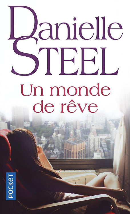 Danielle Steel - Un monde de rêve