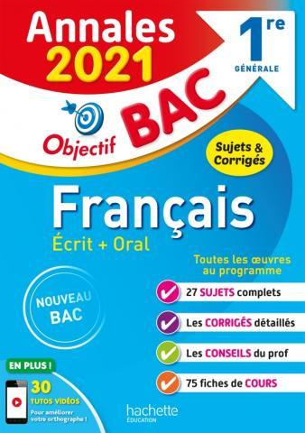 Objectif BAC Annales 2021 Francais Ecrit + Oral 1re  Generale