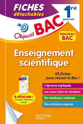 Objectif BAC Enseignement Scientifique Fiches detachable 1re Generale