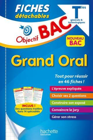 Objectif BAC Fiches Detachables Grand Oral T le General & Technologiques