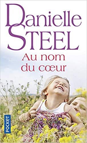 Danielle Steel - Au nom du coeur