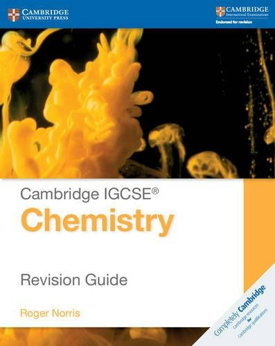 CUP-IGCSE Chemistry Revision Guide-Roger Norris