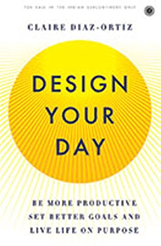 Design Your Day - Claire Diaz - Ortiz