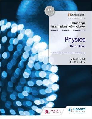 Hodder - AS & A Level Physics 3rd Edition - Mike Crundell / Geoff Goodwin