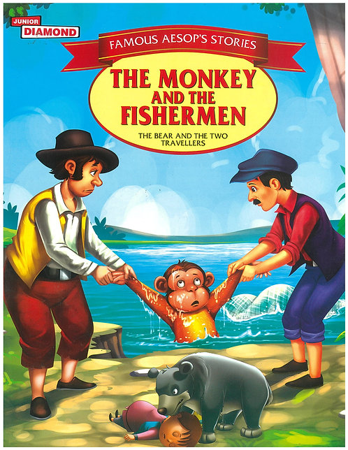 The Monkey and the fishermen / The Bear and the two travellers