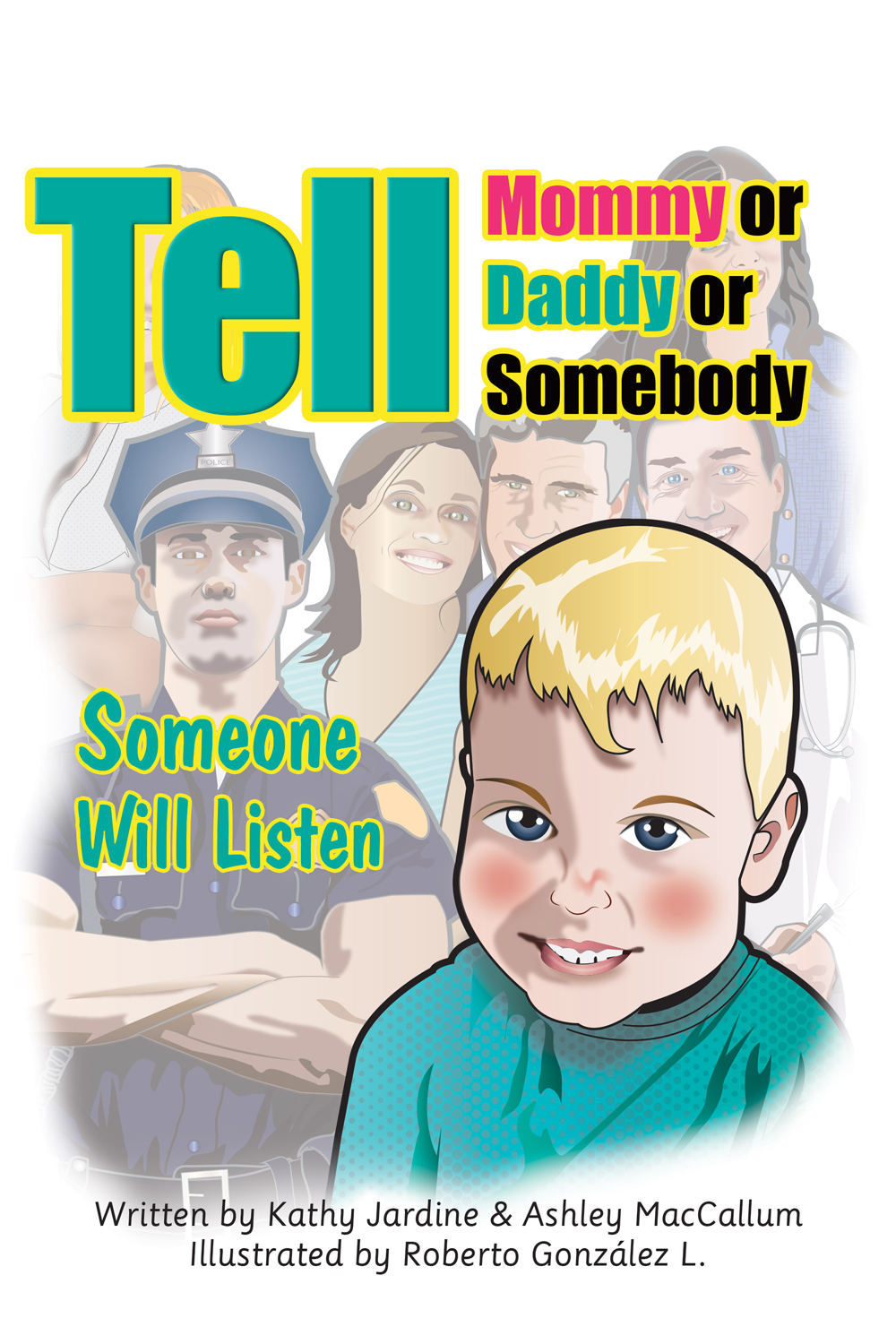 Tell Mommy or Daddy or Somebody