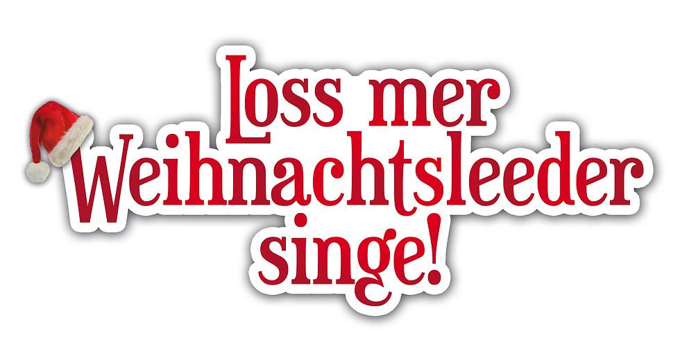 BITTE ÄNDERUNG BEACHTEN! Loss mer Weihnachtsleeder singe