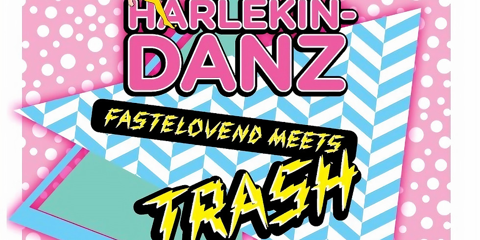 HARLEKIN-DANZ Fastelovend meets Trash