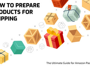 Ultimate Guide to Amazon Packaging: Prepping Amazon Products for Shipment