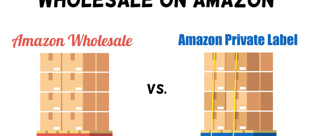 Amazon Wholesale vs. Amazon Private Label: 5 Reasons to Sell Wholesale on Amazon in 2021