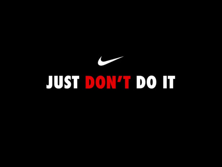 Nike : Don't Do It