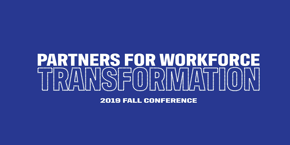 2019 Fall Conference Partners for Workforce Transformation