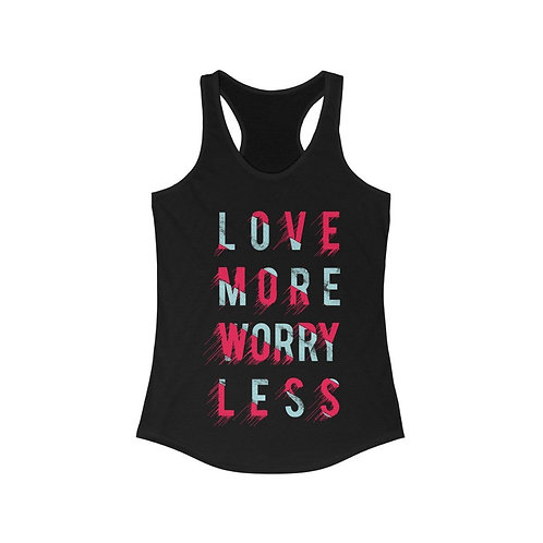 Love More Worry Less Racerback Tank Top