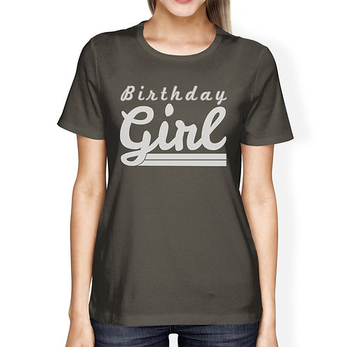 Birthday Girl Womens Dark Grey Shirt
