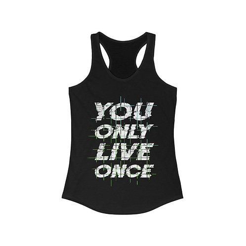 You Only Live Once Racerback Tank Top
