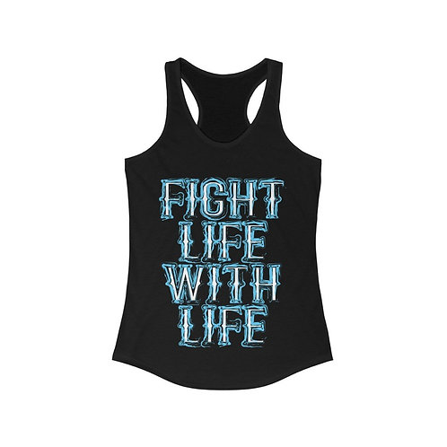 Fight Life With Life Racerback Tank Top