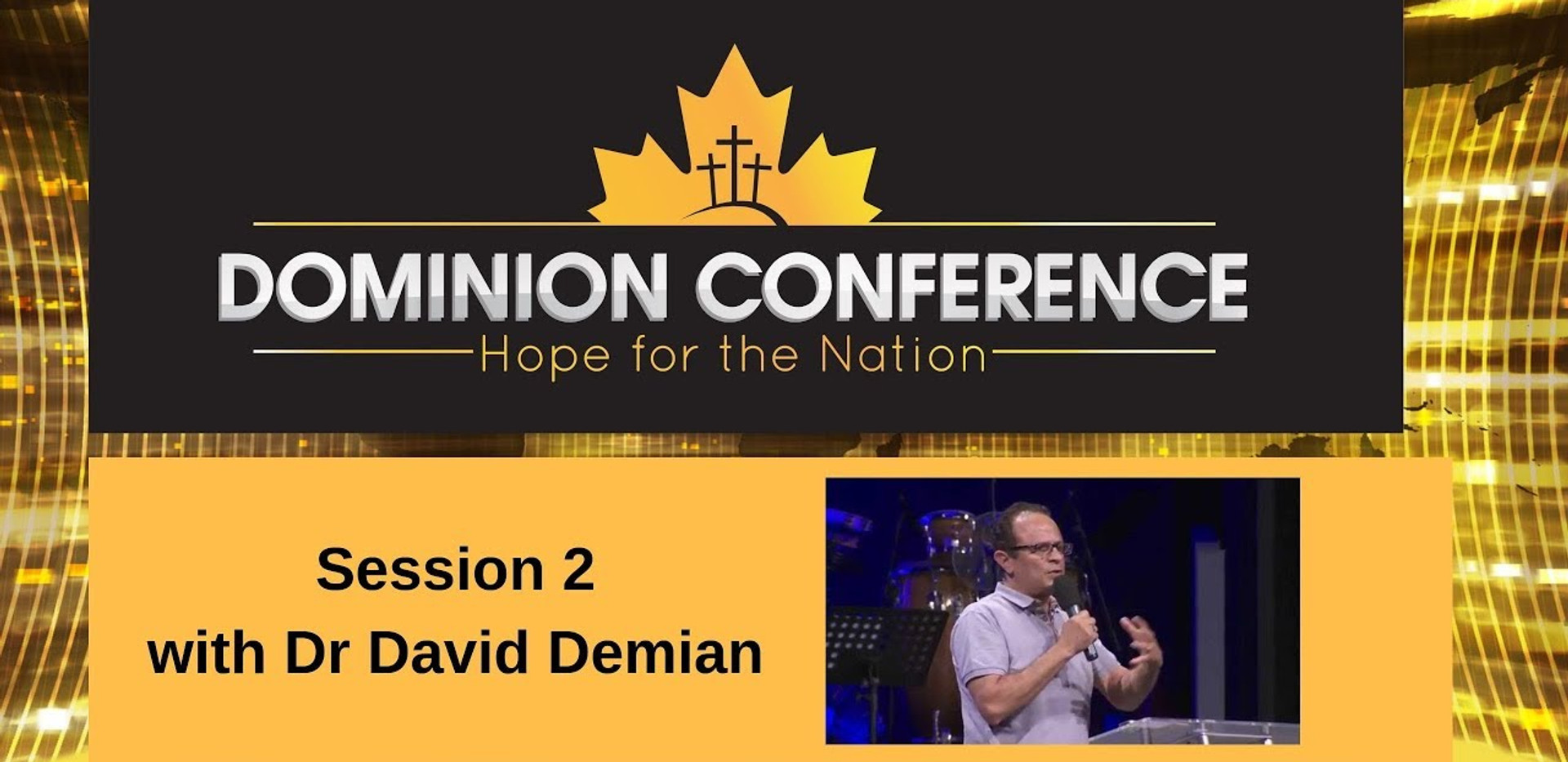 Dominion Conference Lethbridge 2019 | Session Two | Saturday, June 30th 2019 | David Demian