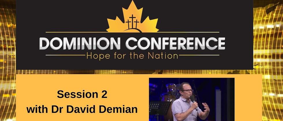 Dominion Conference Lethbridge 2019 | Session Two | Saturday, June 30th 2019 | David Demian