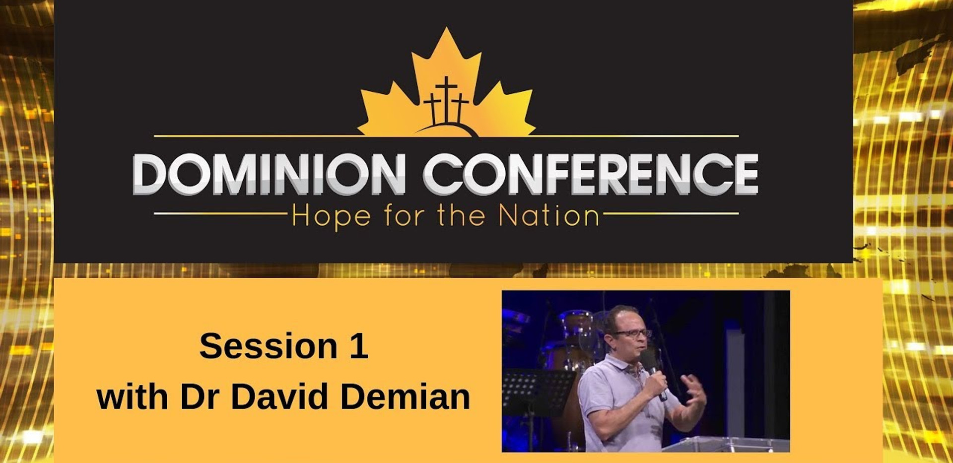 Dominion Conference Lethbridge 2019 | Session One - Friday, June 28th 2019 | David Demian
