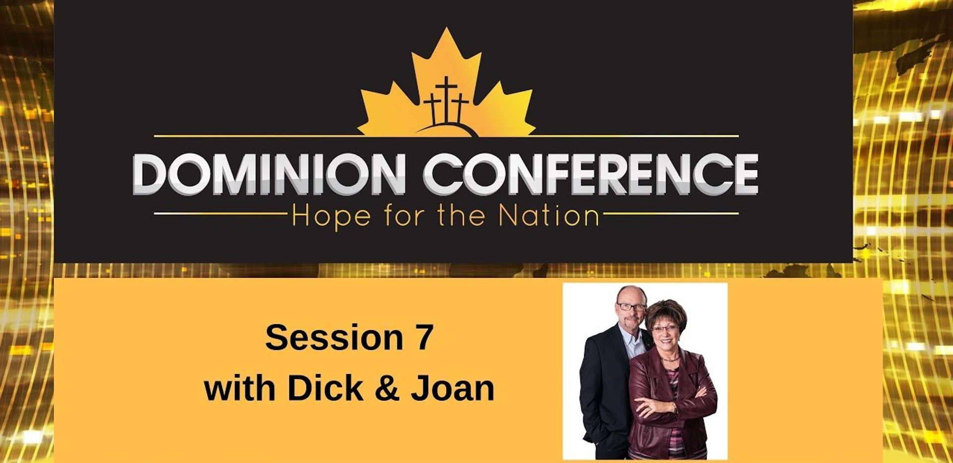 Dominion Conference Lethbridge 2019 | Session Seven | Monday, July 1st 2019 | Dick & Joan Deweert