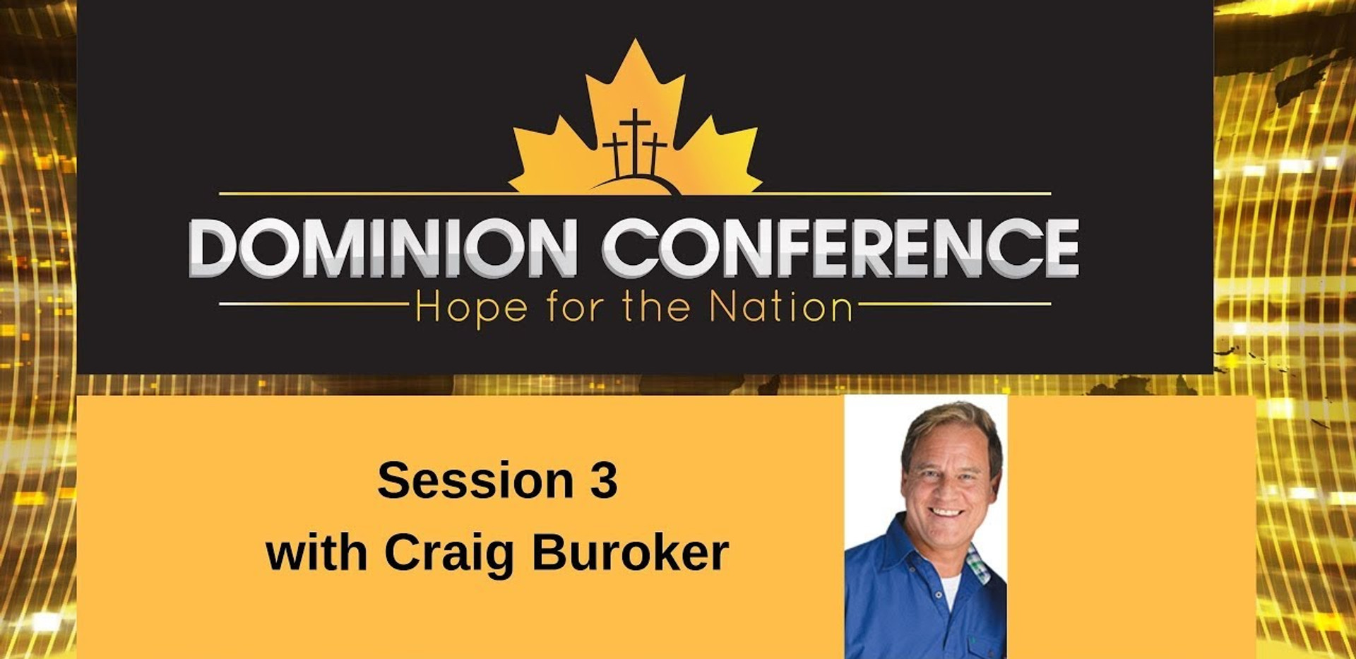 Dominion Conference Lethbridge 2019 | Session Three | Saturday, June 29th 2019 | Craig Buroker