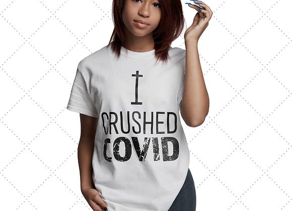 """I Crushed COVID"" T-Shirt - White"
