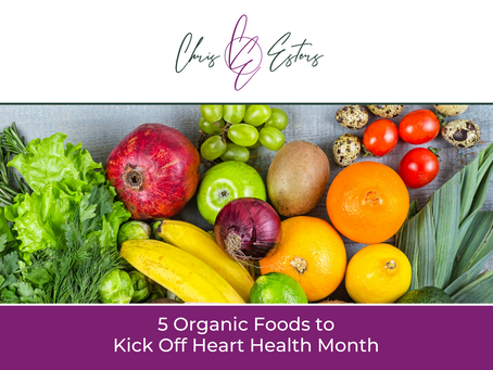 5 Organic Foods to Kick Off Heart Health Month