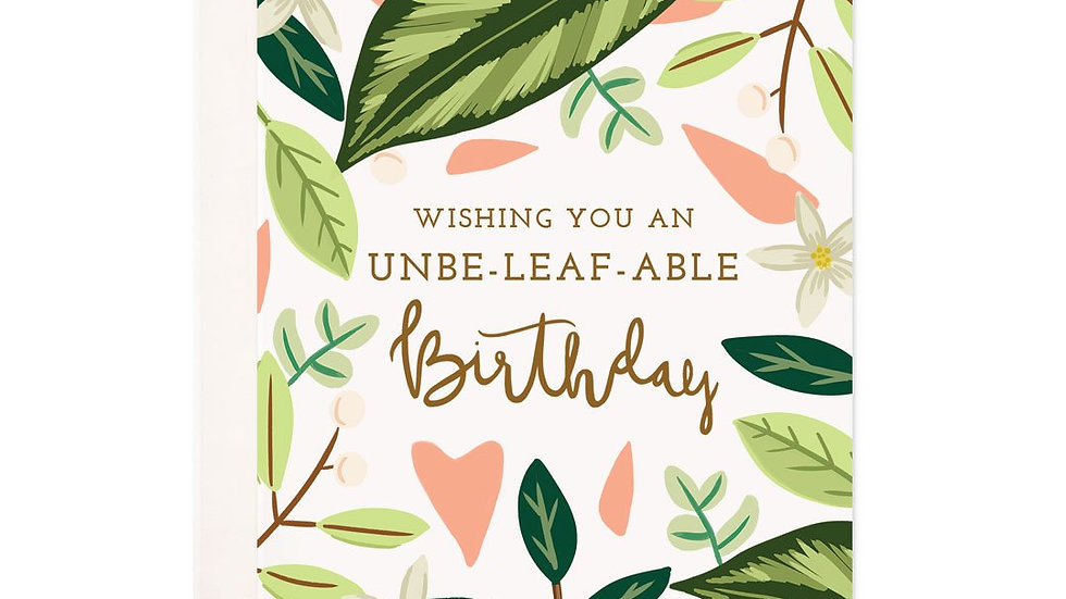 Unbeleafable Birthday Greeting Card