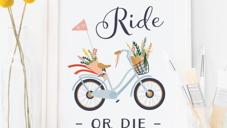 Ride or Die Bicycle Art Print